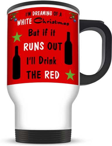 14oz I'm Dreaming of a White Christmas But If It Runs Out I Will Drink The  Aluminium Travel Mug